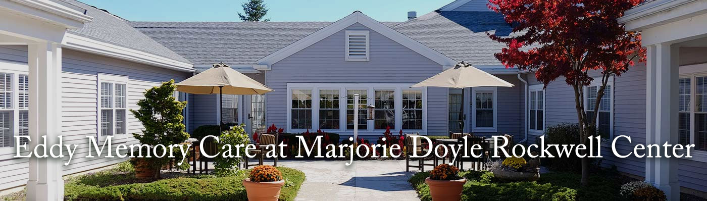 Eddy Memory Care at Marjorie Doyle Rockwell Center