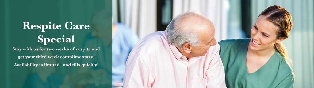 Photo of a woman smiling at an elderly man with text that says if you stay for two weeks of respite care the third is complementary, however there is limited availability and it will fill quickly.