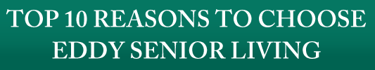 10 Reasons to choose Eddy Senior Living